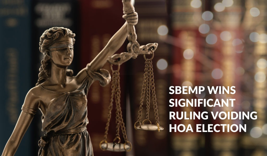 SBEMP WINS SIGNIFICANT RULING VOIDING HOA ELECTION